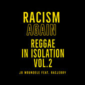 Racism Again (Reggae in Isolation Vol 2) de Jb Moundele
