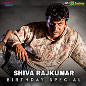Shiva Rajkumar Birthday Special by Various Artists