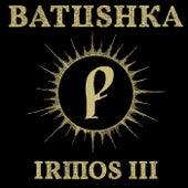 IRMOS III de Батюшка