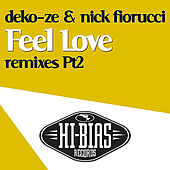 Feel Love [Remixes: Part 2] by Nick Fiorucci