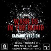 Wash Us In The Blood (Originally Performed By Kanye West & Travis Scott) (Karaoke Version) de Urock Karaoke