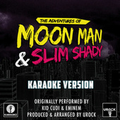 The Adventures Of Moon Man And Slim Shady (Originally Performed By Kid Cudi And Eminem) (Karaoke Version) von Urock Karaoke