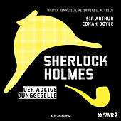 Folge 1: Der adlige Junggeselle von Sherlock Holmes