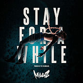 Stay for a While von Millyz