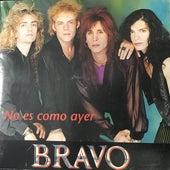No es como Ayer by Bravo