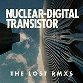 The Lost Remixes von Nuclear Digital Transistor