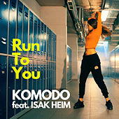 Run To You von Komodo