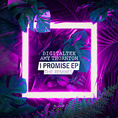 I Promise (The Remixes) by Digitaltek