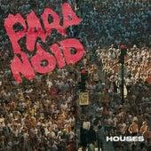 Paranoid von Houses