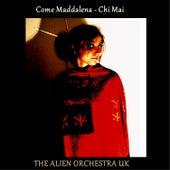 Come Maddalena de The Alien Orchestra UK