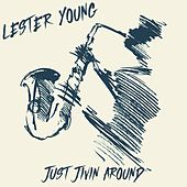 Just Jivin' Around (AFRS Version) by Lester Young