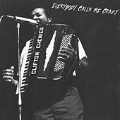Everybody Calls Me Crazy di Clifton Chenier