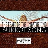 Sukkot Song (The Feast of the Ingathering) by Miyah