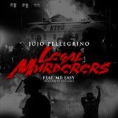 Legal Murderers by Jo Jo Pellegrino