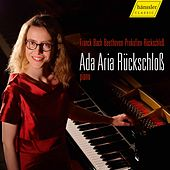 Bach, Beethoven & Others: Piano Works by Ada Aria Rückschloß