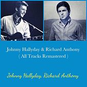 Johnny Hallyday & Richard Anthony (All Tracks Remastered) by Richard Anthony Johnny Hallyday