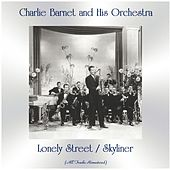 Lonely Street / Skyliner (All Tracks Remastered) von Charlie Barnet & His Orchestra