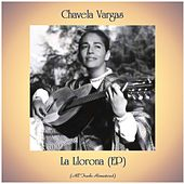 La Llorona (EP) (All Tracks Remastered) von Chavela Vargas
