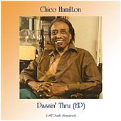 Passin' Thru (EP) (All Tracks Remastered) by Chico Hamilton