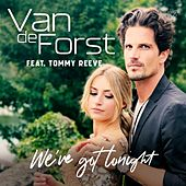 We've got tonight (feat. Tommy Reeve) de Van De Forst