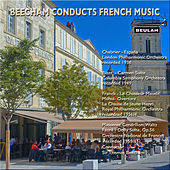 Beecham Conducts French Music van Sir Thomas Beecham