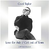 Love for Sale / Get out of Town (All Tracks Remastered) by Cecil Taylor