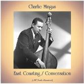 East Coasting / Conversation (All Tracks Remastered) de Charles Mingus