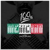 100 % Mexicano by Lista Negra