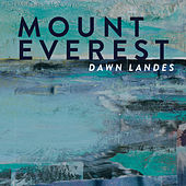 Mount Everest by Dawn Landes