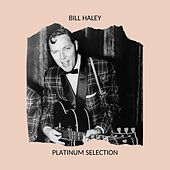 Bill Haley - Platinum Selection von Bill Haley