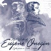 Pyotr Tchaikovsky: Eugene Onegin von Metropolitan Opera Orchestra