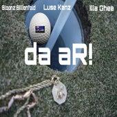 Da Ar! (feat. Luze Kanz & Illa Ghee) by Luse Kanz