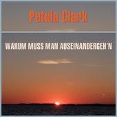 Warum Muss Man Auseinander Gehen von Petula Clark