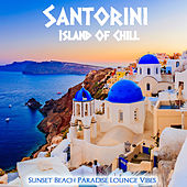 Santorini Island Of Chill (Sunset Beach Paradise Lounge Vibes) by Various Artists