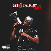 Let Me Talk My Shit by RJMrLA
