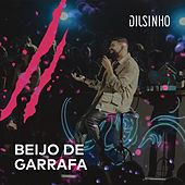 Beijo de Garrafa (Ao Vivo) by Dilsinho