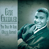 The Duke of Earl (Deluxe Edition) (Remastered) by Gene Chandler