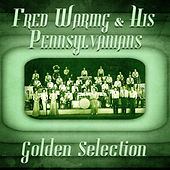 Golden Selection (Remastered) von Fred Waring & His Pennsylvanians