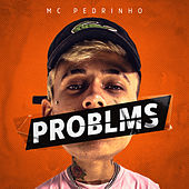 Problms by Mc Pedrinho