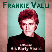 Anthology: His Early Years (Remastered) de Frankie Valli