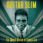 The Magic Guitar of Limber Leg (Remastered) de Guitar Slim