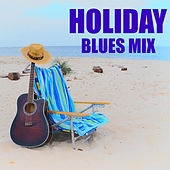 Holiday Blues Mix by Various Artists