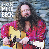 Chicago Mike Beck by Chicago Mike Beck
