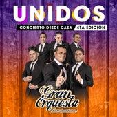 Unidos Concierto Desde Casa 4Ta Edición / Me Gusta Todo de Ti / Estás Pisao / Tu Fiesta de Gran Orquesta Internacional