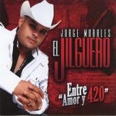 Entre Amor y 420 de Jorge Morales El Jilguero
