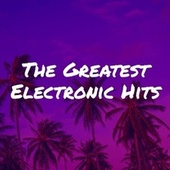 The Greatest Electronic Hits fra Various Artists
