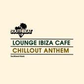 Chillout Anthem von Lounge Ibiza Cafè