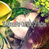 76 Album For Calming Of Babies de Rockabye Lullaby