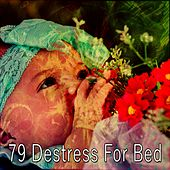 79 Destress for Bed by Deep Sleep Music Academy