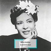 Billie Holiday - Gold Selection von Billie Holiday